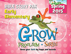 Grow, Proclaim, Serve! Early Elementary Bible Story Pak Spring 2015