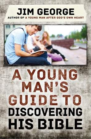 A Young Man`s Guide to Discovering His Bible