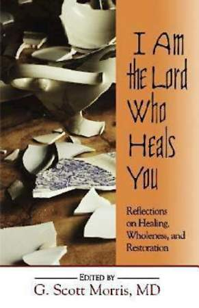 I Am the Lord Who Heals You - eBook [ePub]