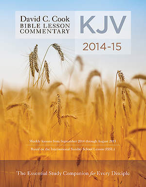 David C. Cook's KJV Bible Lesson Commentary 2014-15