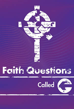 We Believe Faith Questions: Called