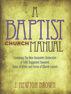 The Baptist Church Manual