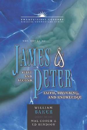 Twenty-First Century Biblical Commentary Series - The Books of James & First and Second Peter