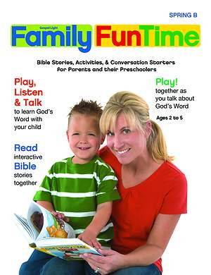 Gospel Light Preschool/Kindergarten Family Fun Time Pages Spring 2015