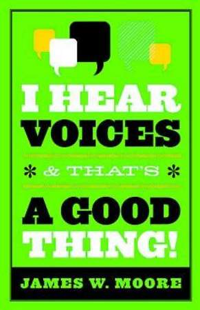 I Hear Voices, and That`s a Good Thing!