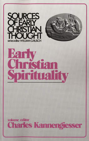 Early Christian Spirituality (Sources of Early Christian Thought)