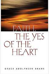 Faith, the Yes of the Heart