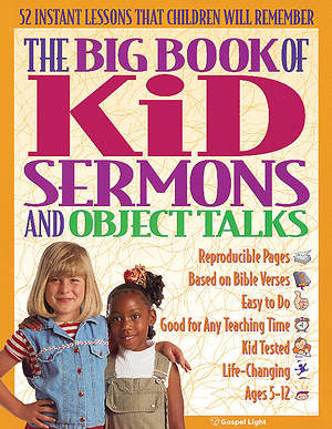 The Big Book of Kid Sermons and Object Talks