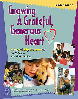 Growing a Grateful, Generous Heart Parent/Family Resource