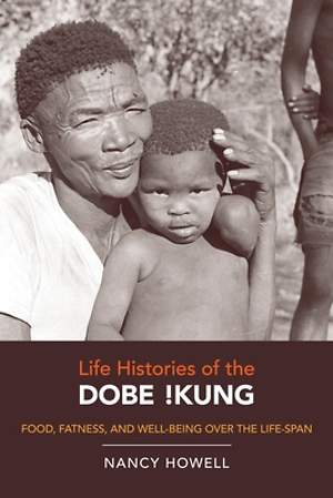 Life Histories of the Dobe !Kung [Adobe Ebook]