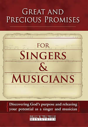 Great and Precious Promises for Singers and Musicians