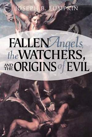 Fallen Angels, The Watchers, and the Origins of Evil [Adobe Ebook]