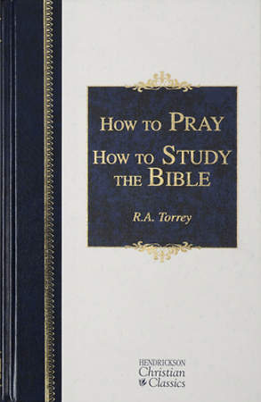 How to Pray and Study the Bible