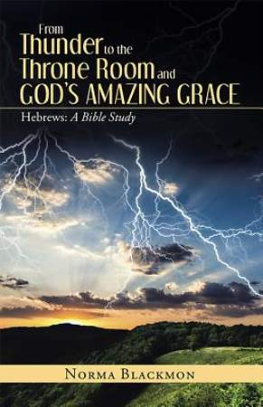 From Thunder to the Throne Room and God's Amazing Grace. [ePub Ebook]