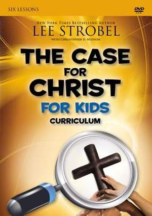 The Case for Christ Children`s Curriculum