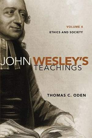 John Wesley`s Teachings, Volume 4