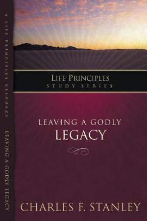 Leaving a Godly Legacy