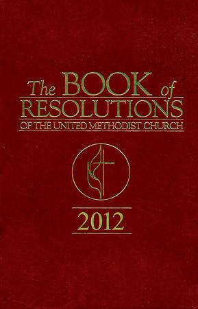 The Book of Resolutions of The United Methodist Church 2012 - Downloadable PDF Edition