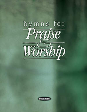 Hymns for Praise and Worship Choir Worship Team Book