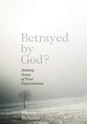 Betrayed by God?
