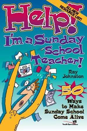 Help! I`m a Sunday School Teacher!