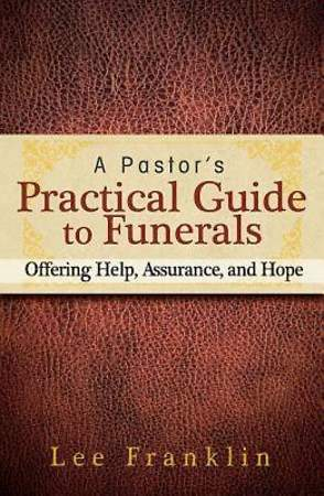 A Pastor's Practical Guide to Funerals