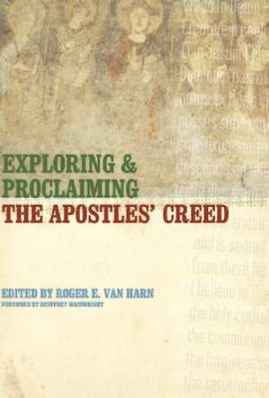 Exploring and Proclaiming the Apostles` Creed