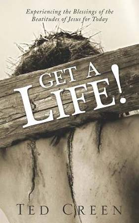 Get a Life! Experiencing the Blessings of the Beatitudes of Jesus for Today [Adobe Ebook]