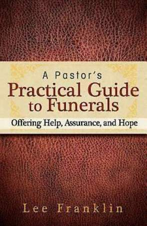 A Pastor's Practical Guide to Funerals - eBook [ePub]