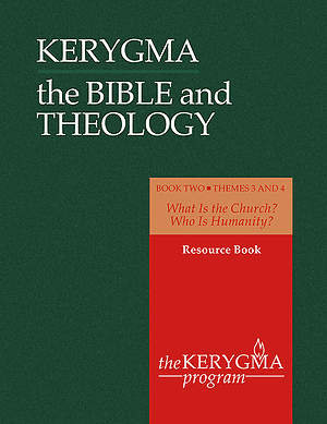 Kerygma - The Bible and Theology Resource Book II