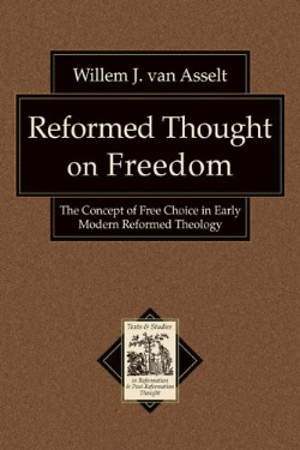 Reformed Thought on Freedom