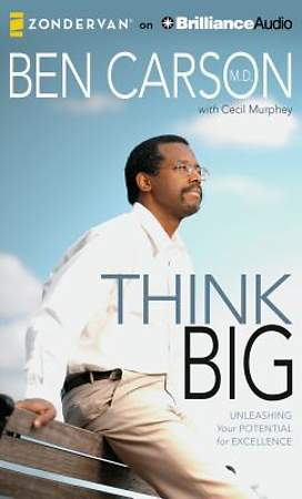 Think Big: Unleashing Your Potential for Excellence Audiobook