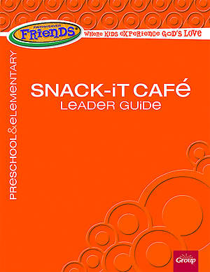 FaithWeaver Friends Preschool & Elementary Snack-It Cafe Leader Guide Spring 2015