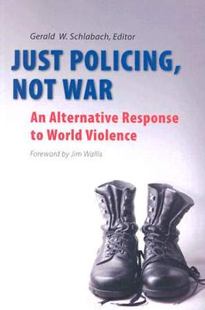 Just Policing, Not War