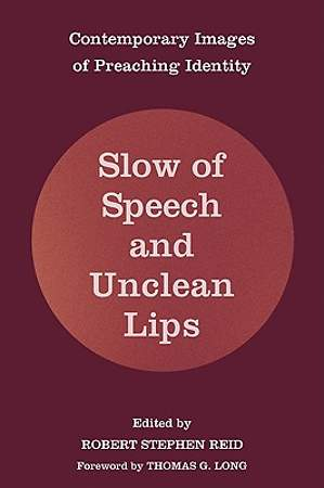 Slow of Speech and Unclean Lips