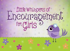 Little Whispers of Encouragement for Girls