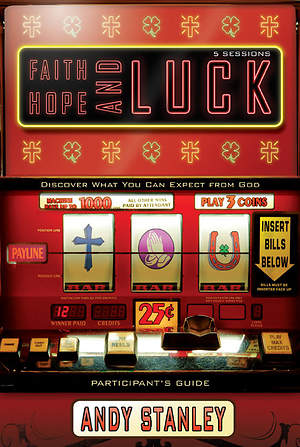 Faith, Hope, and Luck Participant`s Guide