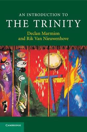 An Introduction to the Trinity. by Declan Marmion, Rik Van Nieuwenhove