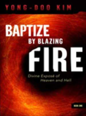 Baptize By Blazing Fire [ePub Ebook]