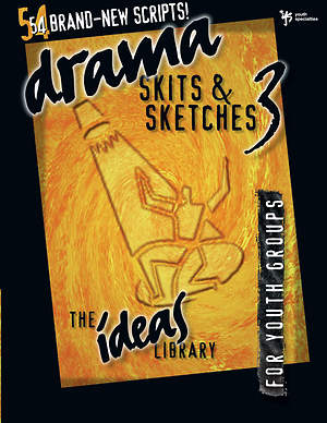 Ideas Library: Drama, Skits, and Sketches 3