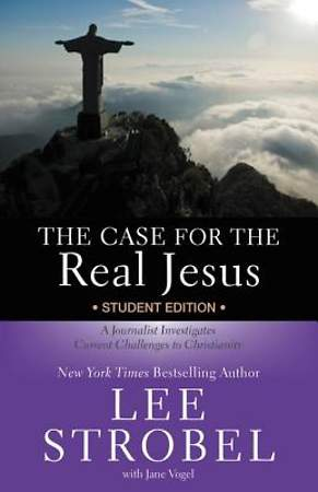 The Case For The Real Jesus--Student Edition