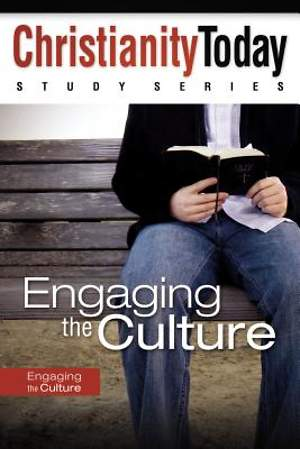 Christianity Today Study Series - Engaging the Culture