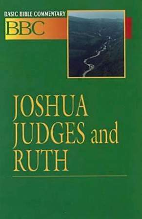 Basic Bible Commentary Joshua, Judges and Ruth
