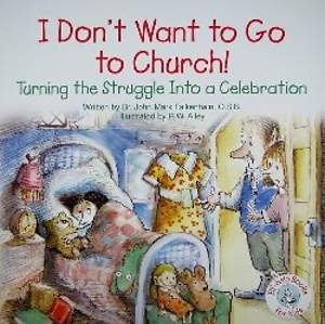 I Don't Want to Go to Church!
