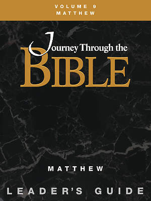 Journey Through the Bible Volume 9: Matthew Leader`s Guide