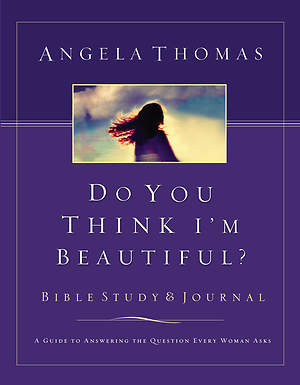 Do You Think I`m Beautiful? Bible Study and Journal
