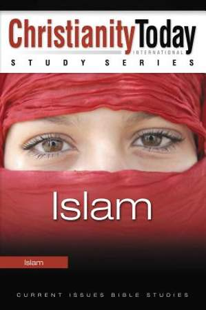 Christianity Today Study Series - Islam