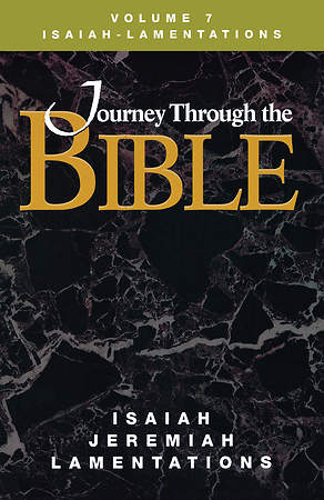 Journey Through the Bible Volume 7: Isaiah - Lamentations Student Book