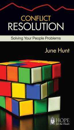 Conflict Resolution (June Hunt Hope for the Heart) [ePub Ebook]