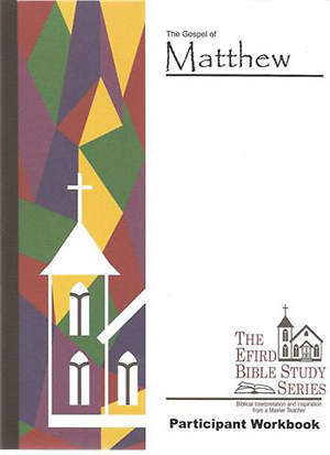 Efird Bible Study Series- The Gospel of Matthew Workbook
